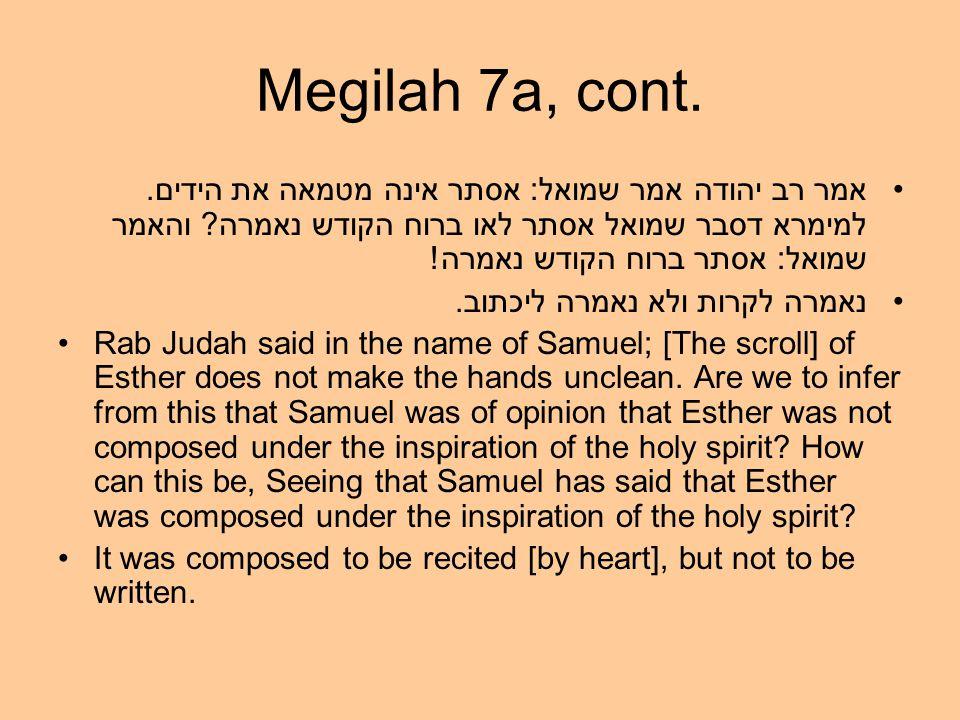 Megilah 7a, cont. אמר רב יהודה אמר שמואל: אסתר אינה מטמאה את הידים.