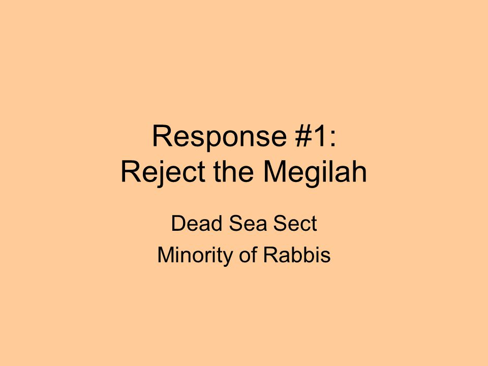 Response #1: Reject the Megilah Dead Sea Sect Minority of Rabbis