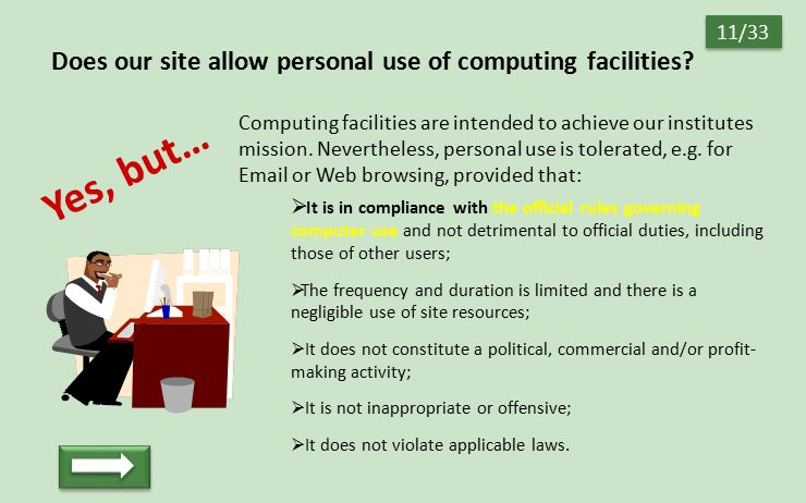 Does our site allow personal use of computing facilities? Computing facilities are intended to achieve our institutes mission. Nevertheless, personal