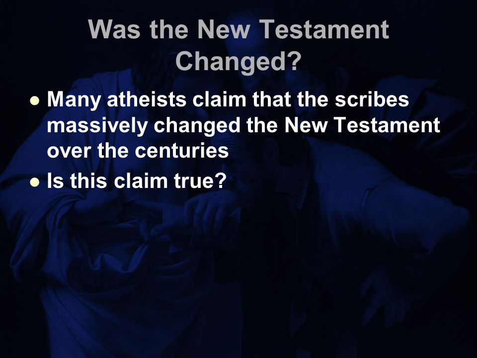 Was the New Testament Changed.