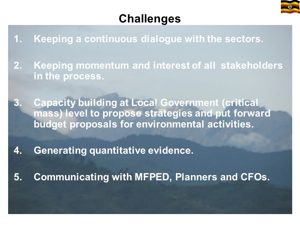 Challenges 1.Keeping a continuous dialogue with the sectors.