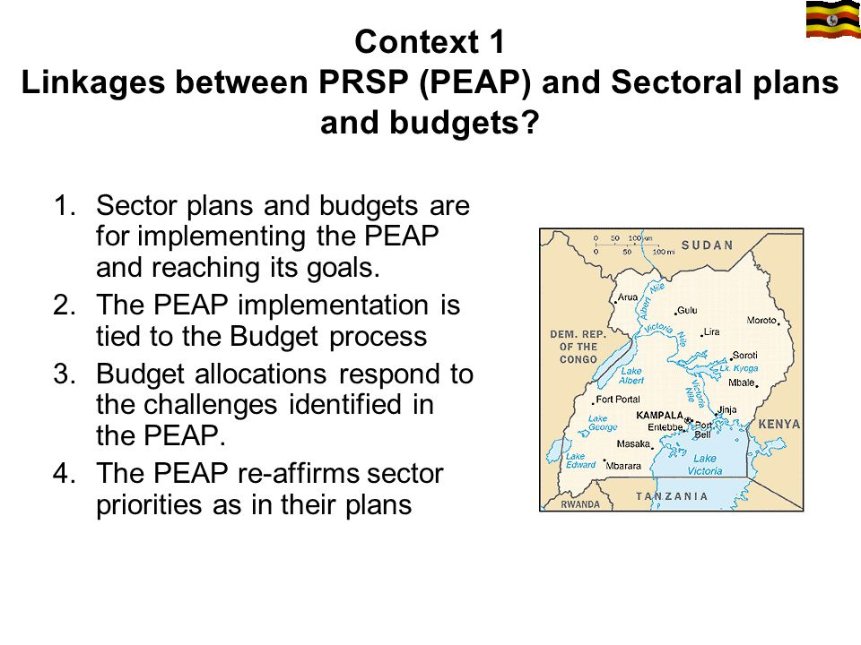 Context 1, continued: Linkages between PRSP (PEAP) and Sectoral plans and budgets, 5.PEAP identifies priority actions to achieve sector priorities.