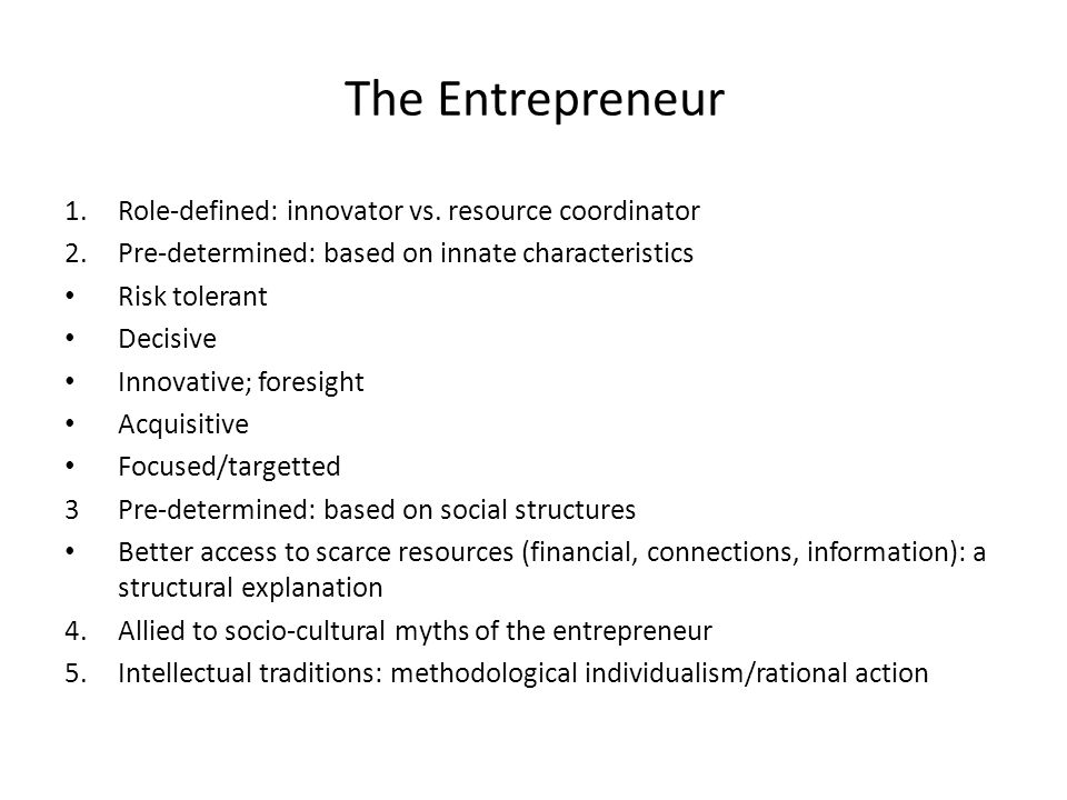The Entrepreneur 1.Role-defined: innovator vs.