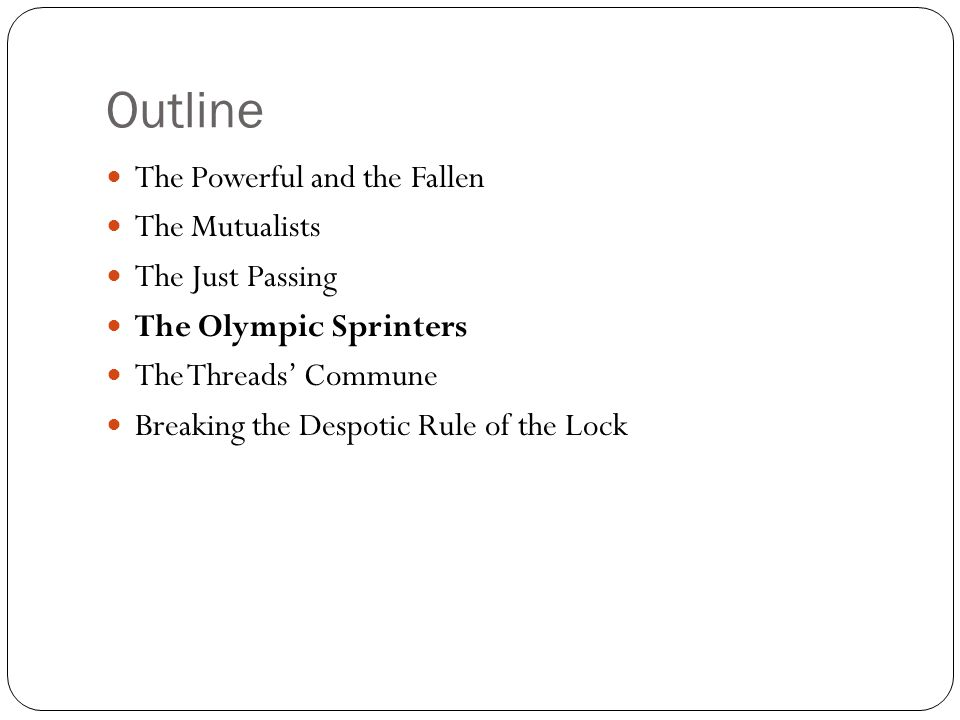 Outline The Powerful and the Fallen The Mutualists The Just Passing The Olympic Sprinters The Threads' Commune Breaking the Despotic Rule of the Lock