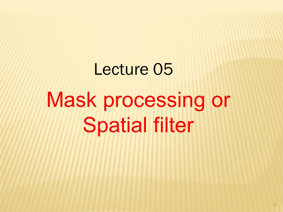 Lecture 05 4 Mask processing or Spatial filter