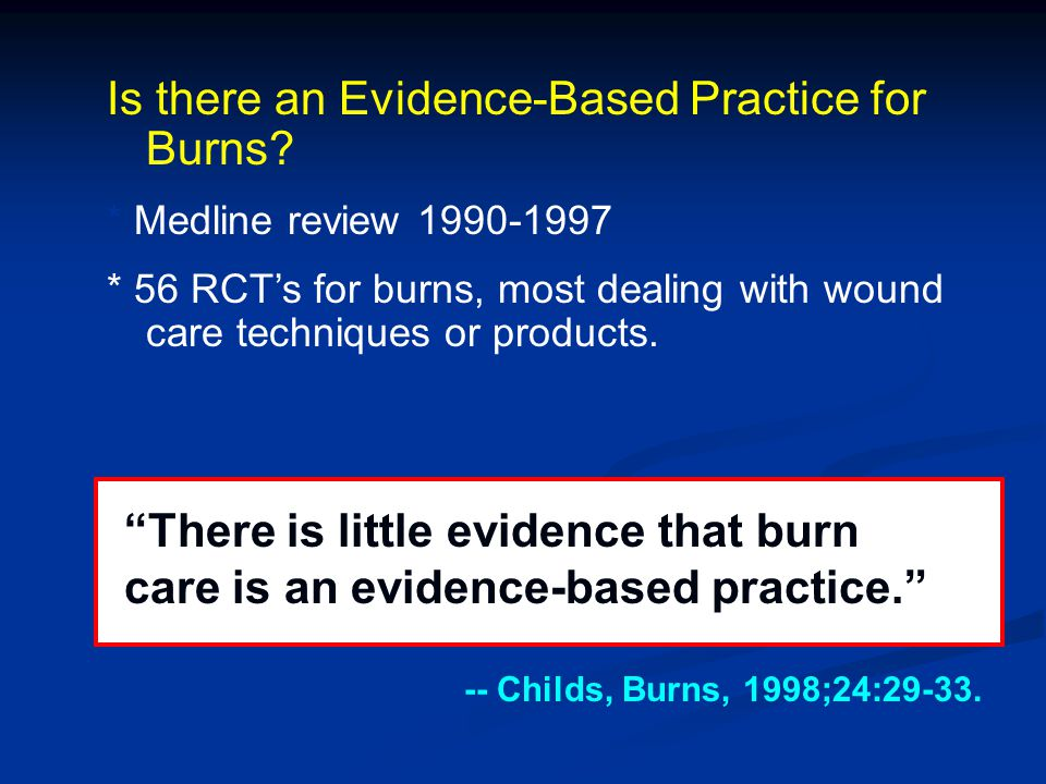 Is there an Evidence-Based Practice for Burns.