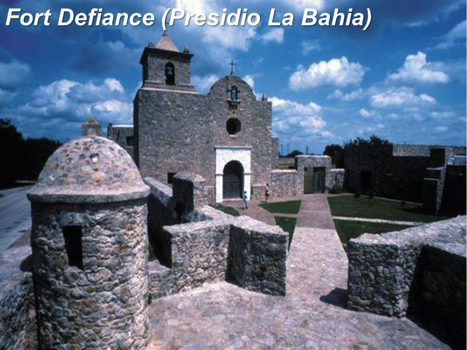 Fort Defiance (Presidio La Bahia)