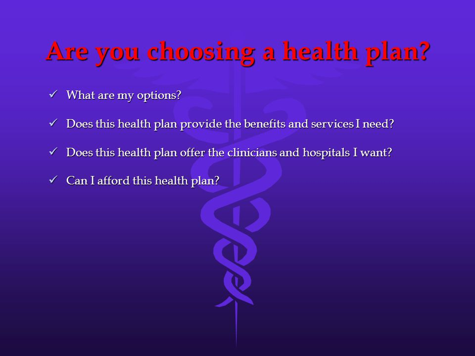 Are you choosing a health plan. What are my options.