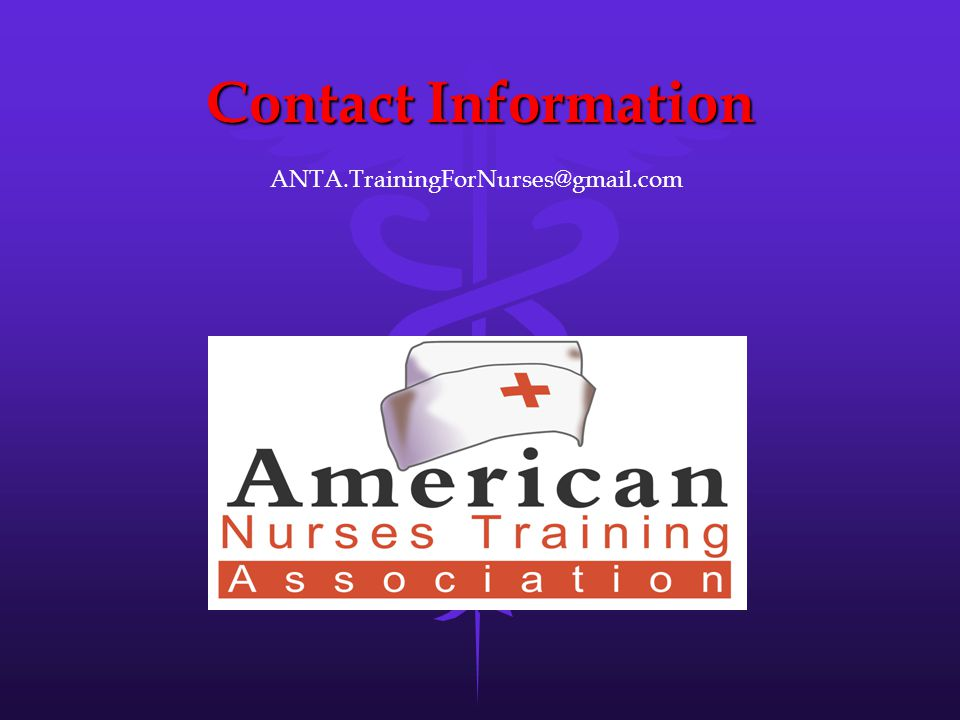 Contact Information ANTA.TrainingForNurses@gmail.com
