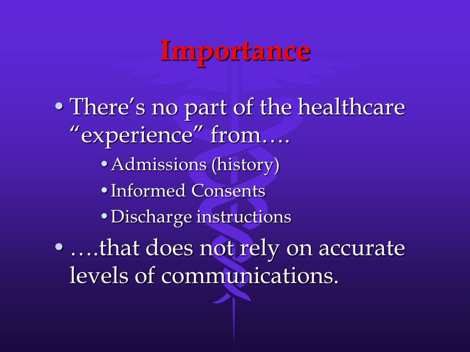 Importance There's no part of the healthcare experience from….There's no part of the healthcare experience from….