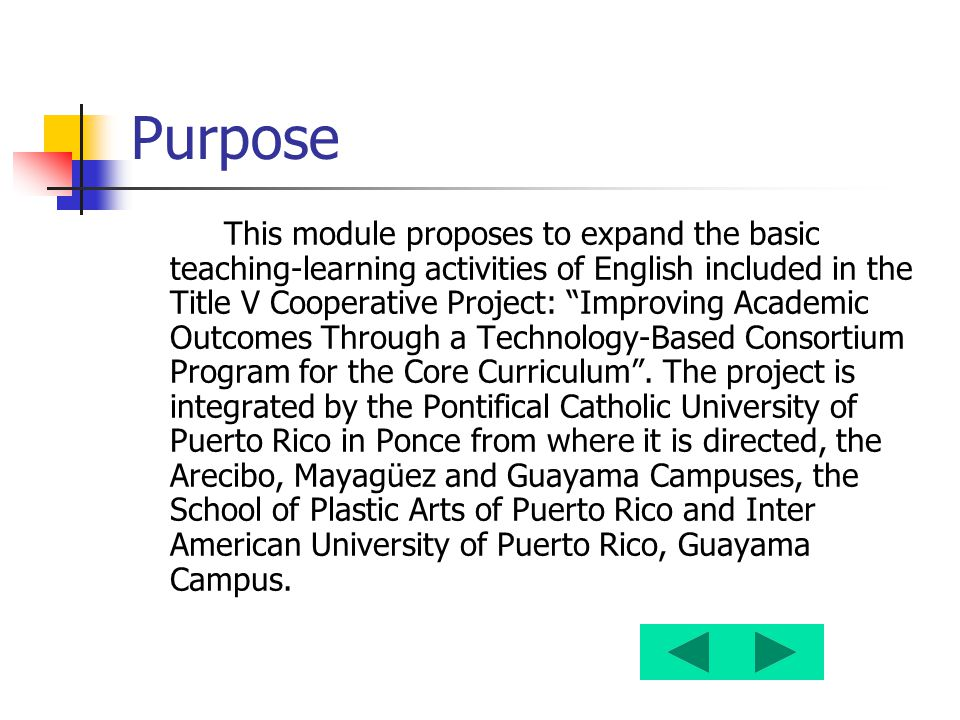 "Purpose This module proposes to expand the basic teaching-learning activities of English included in the Title V Cooperative Project: ""Improving Acade"