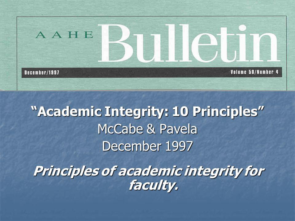 """Academic Integrity: 10 Principles"" McCabe & Pavela December 1997 Principles of academic integrity for faculty."