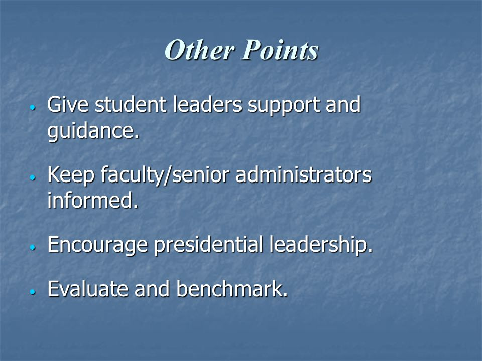 Other Points Give student leaders support and guidance.