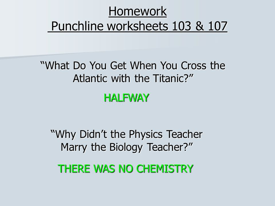 """Homework Punchline worksheets 103 & 107 """"What Do You Get When You Cross the Atlantic with the Titanic?"""" HALFWAY """"Why Didn't the Physics Teacher Marry"""