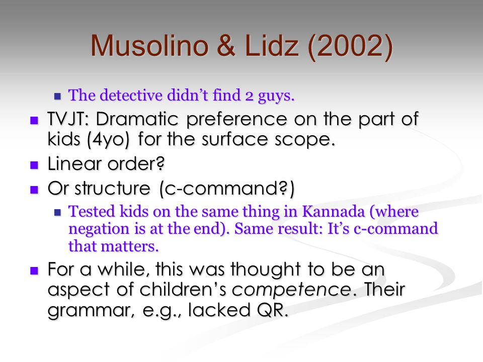 Musolino & Lidz (2002) The detective didn't find 2 guys.