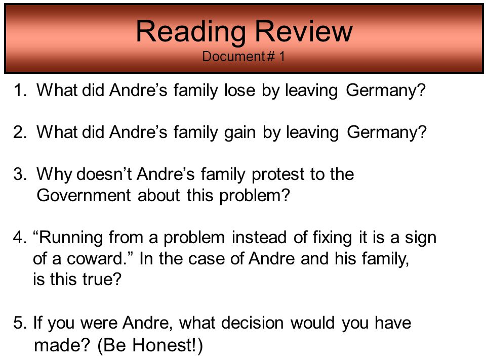 1. What did Andre's family lose by leaving Germany? 2. What did Andre's family gain by leaving Germany? 3. Why doesn't Andre's family protest to the G