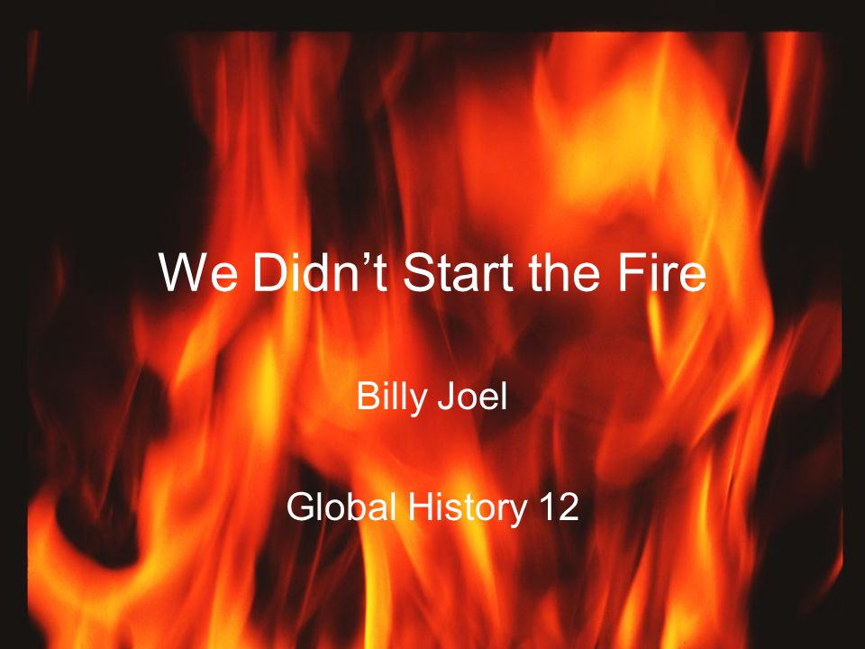 We Didn't Start the Fire Billy Joel Global History 12