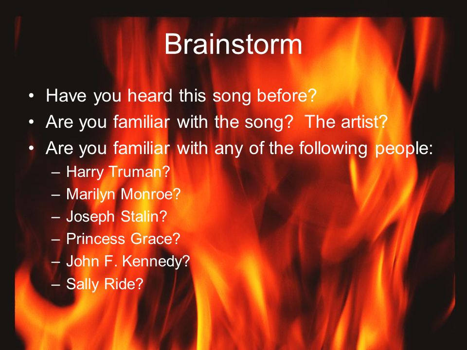Brainstorm Have you heard this song before.Are you familiar with the song.