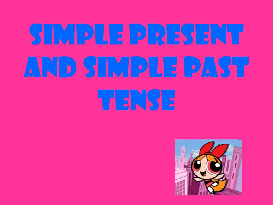 Simple present and simple past tense