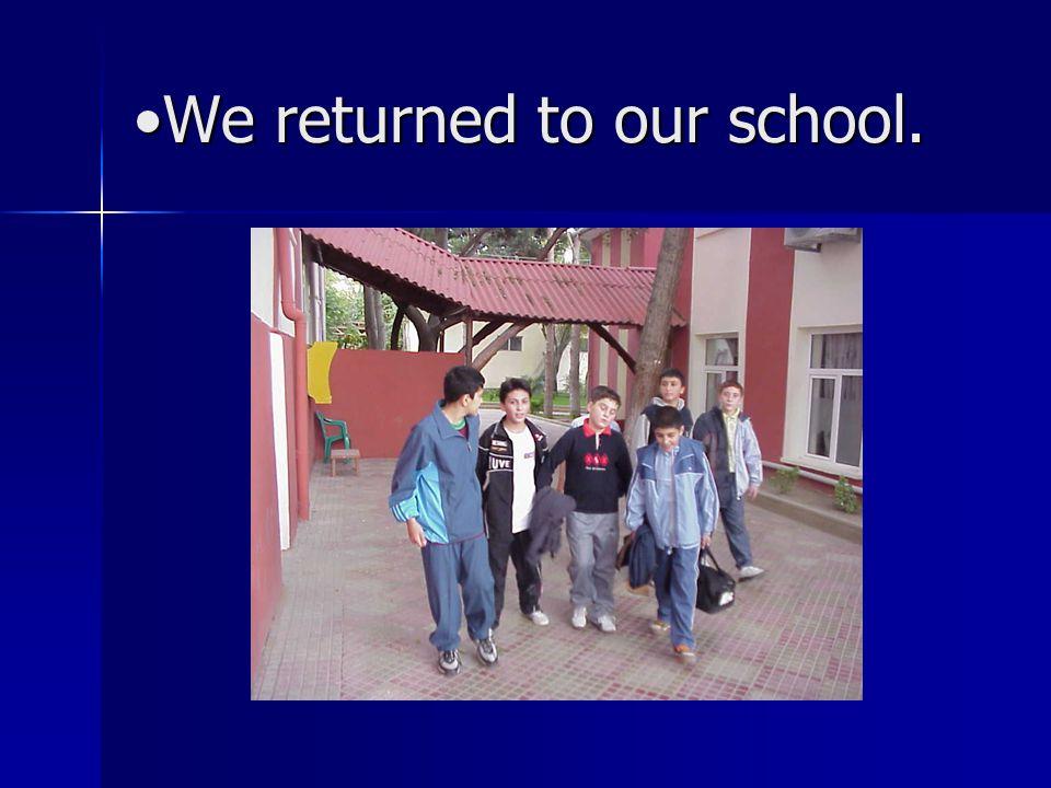We returned to our school.We returned to our school.