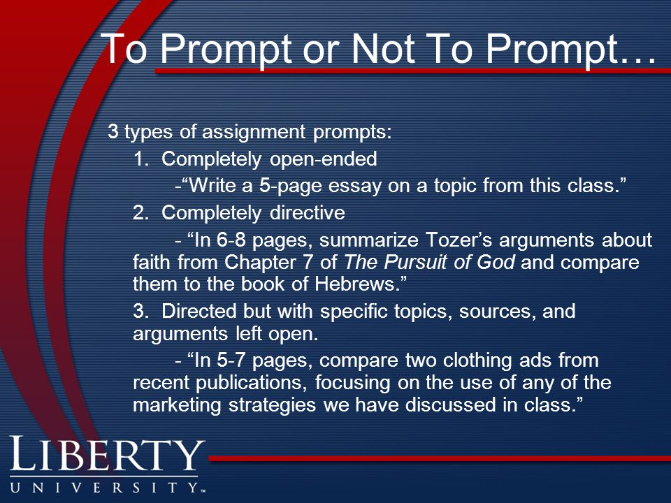 To Prompt or Not To Prompt… 3 types of assignment prompts: 1.