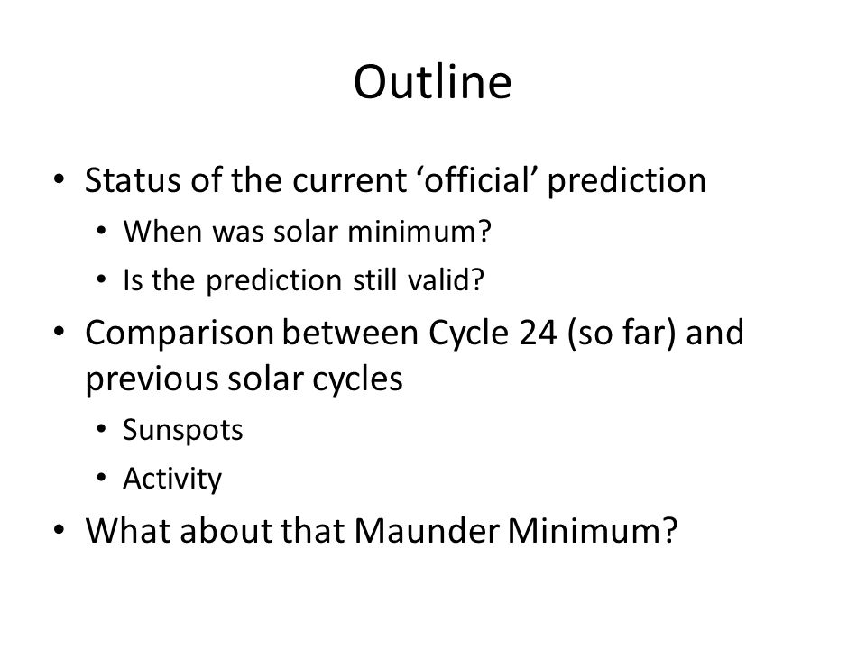Outline Status of the current 'official' prediction When was solar minimum.