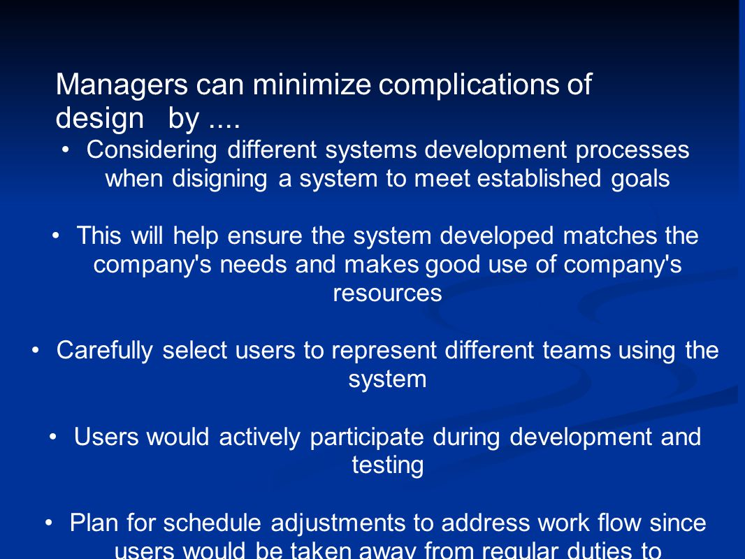 Managers can minimize complications of design by....