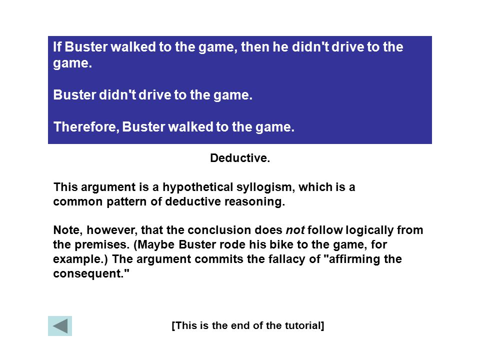 If Buster walked to the game, then he didn t drive to the game.
