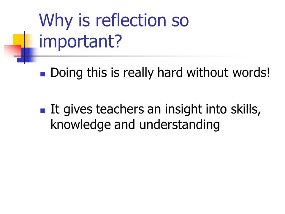 Getting pupils to reflect..some practical strategies Three things I'd like you to describe three things that you remember as significant about the last lesson.
