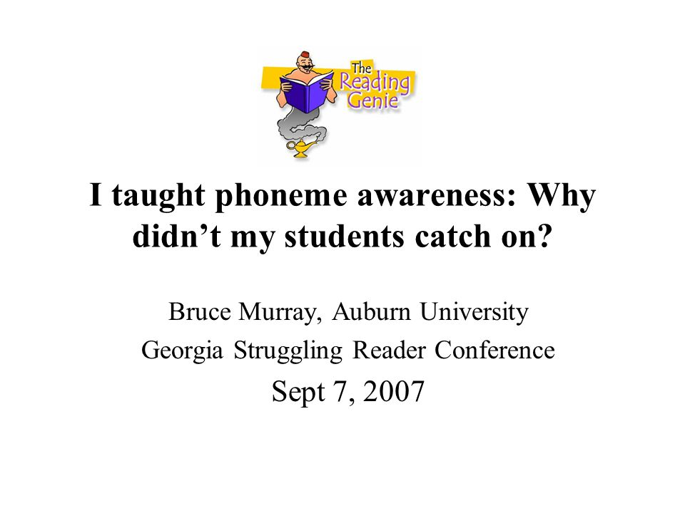 I taught phoneme awareness: Why didn't my students catch on.