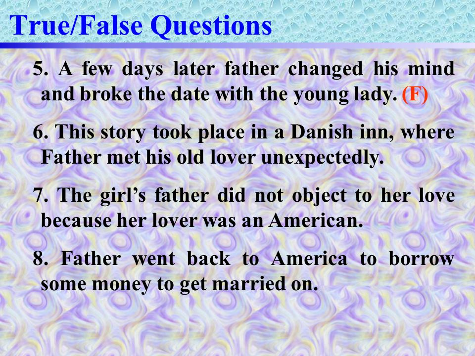 True/False Questions 5.