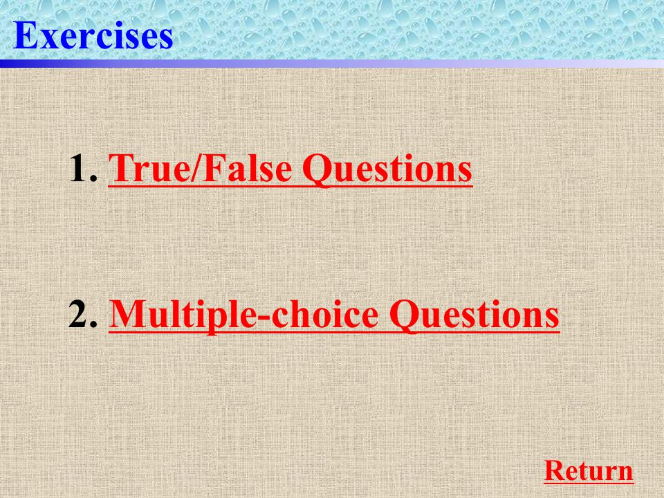 Exercises 1. True/False QuestionsTrue/False Questions 2.