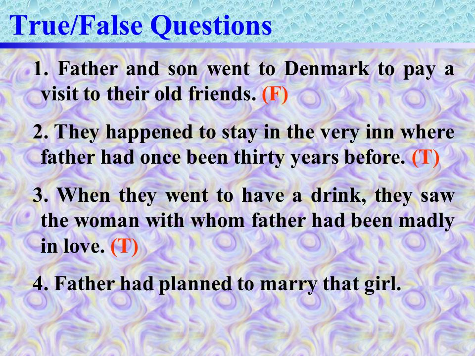 6.The woman's father objected to her romance because.