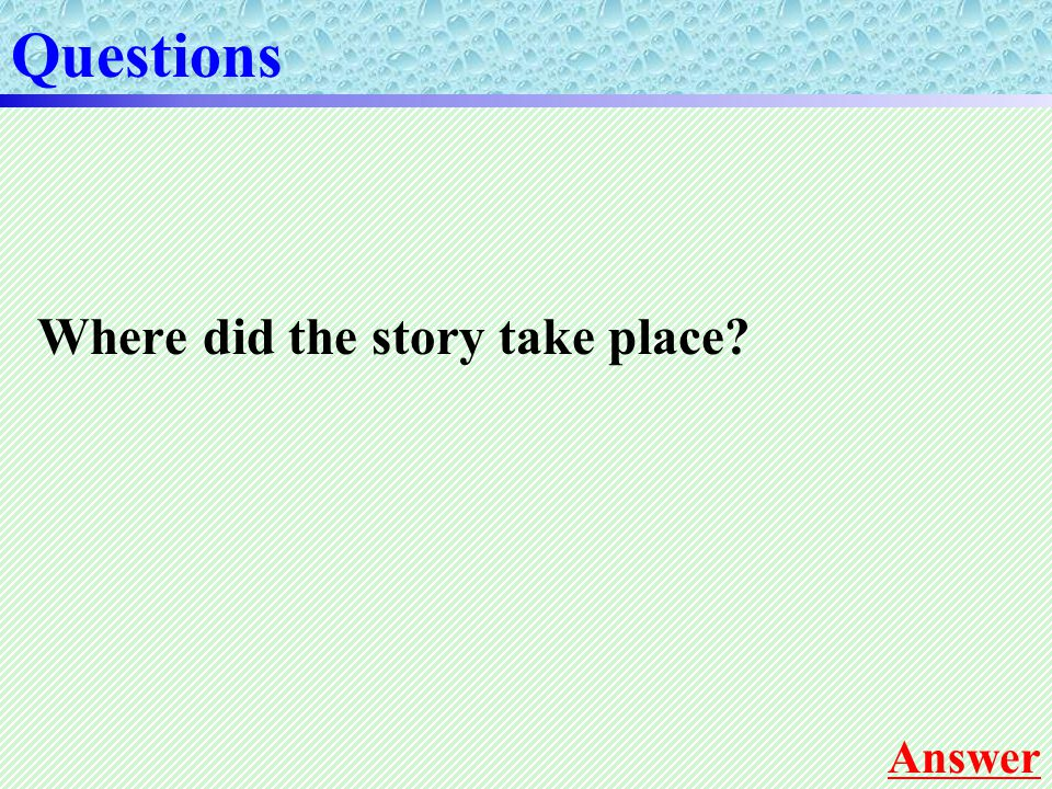 Where did the story take place Questions Answer