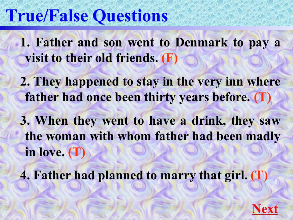 Multiple-choice Questions Return 6.The woman's father objected to her romance because A.