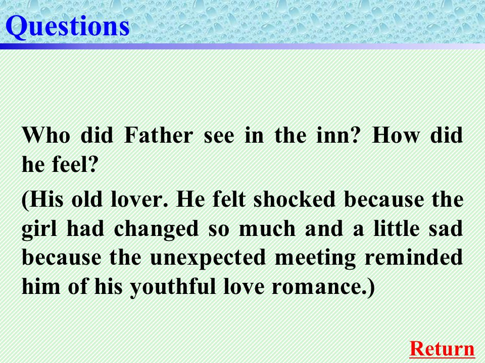 Questions Return Who did Father see in the inn. How did he feel.