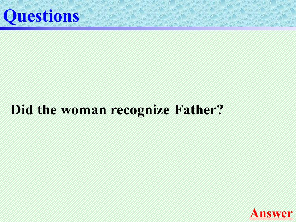 Did the woman recognize Father Questions Answer