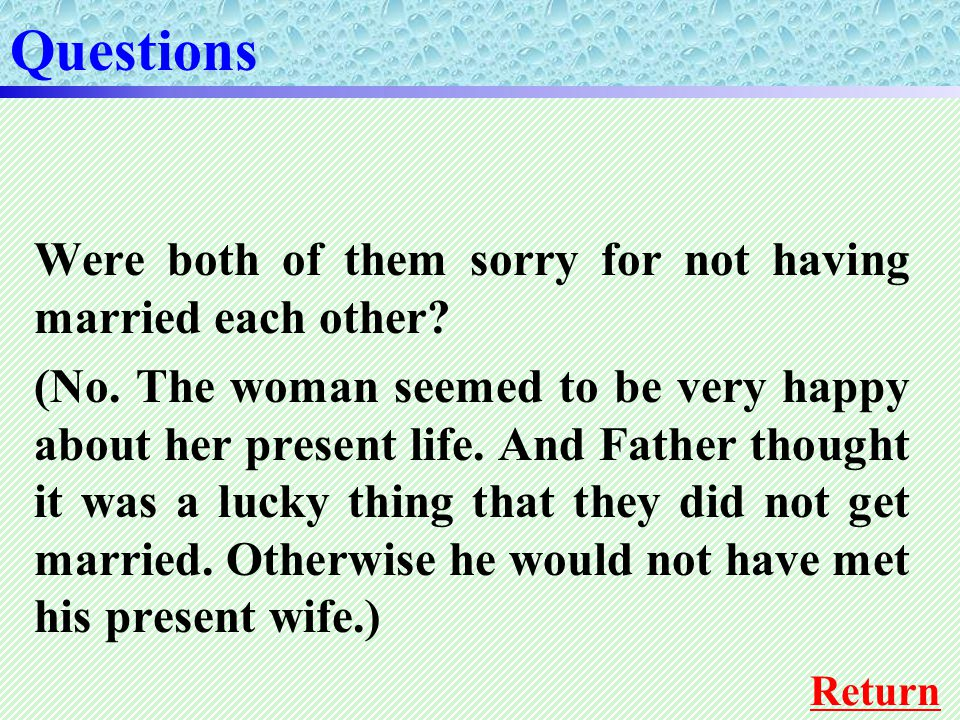 Questions Return Were both of them sorry for not having married each other.