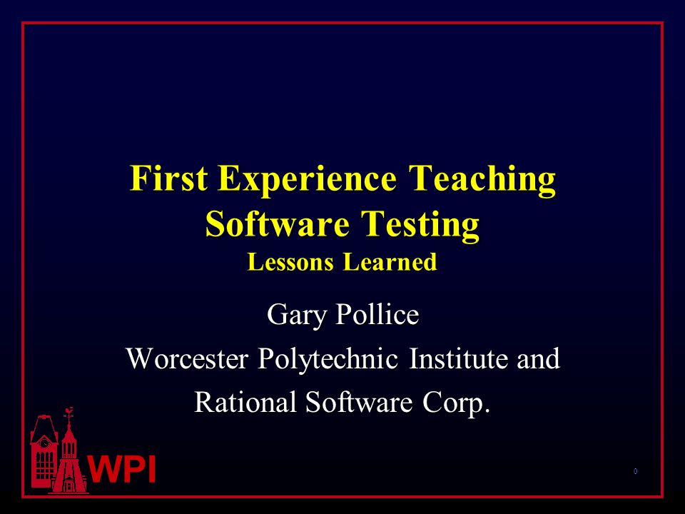 11 WPI (Semi)Formal Methods  Used OCL to specify software and develop constraint test cases  Focus on the technique rather than strict adherence to the formal method  Homework assignment: Develop OCL specifications for Java TreeMap class and implement tests in JUnit