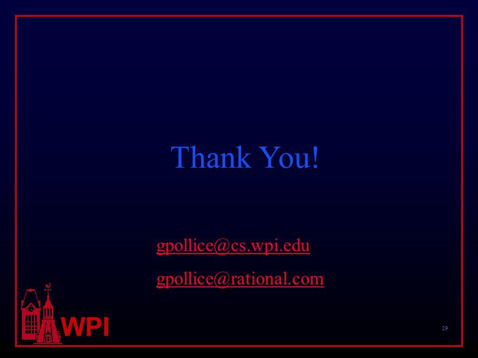 29 WPI Thank You! gpollice@cs.wpi.edu gpollice@rational.com