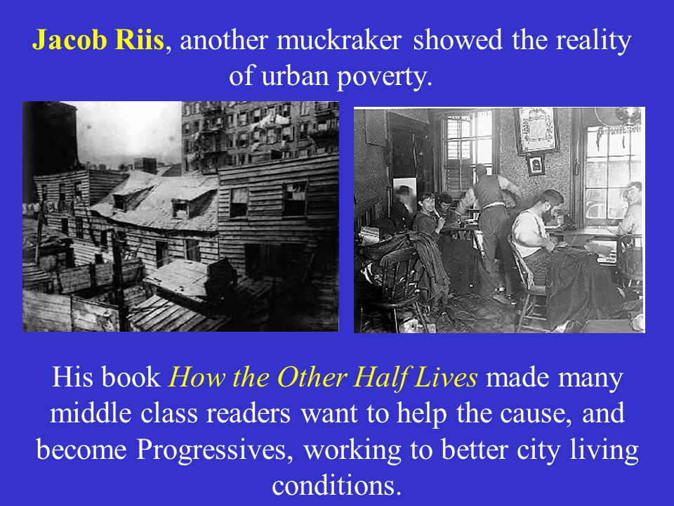 The Progressives would work their best to remedy some of the problems caused by industrialization and urbanization.