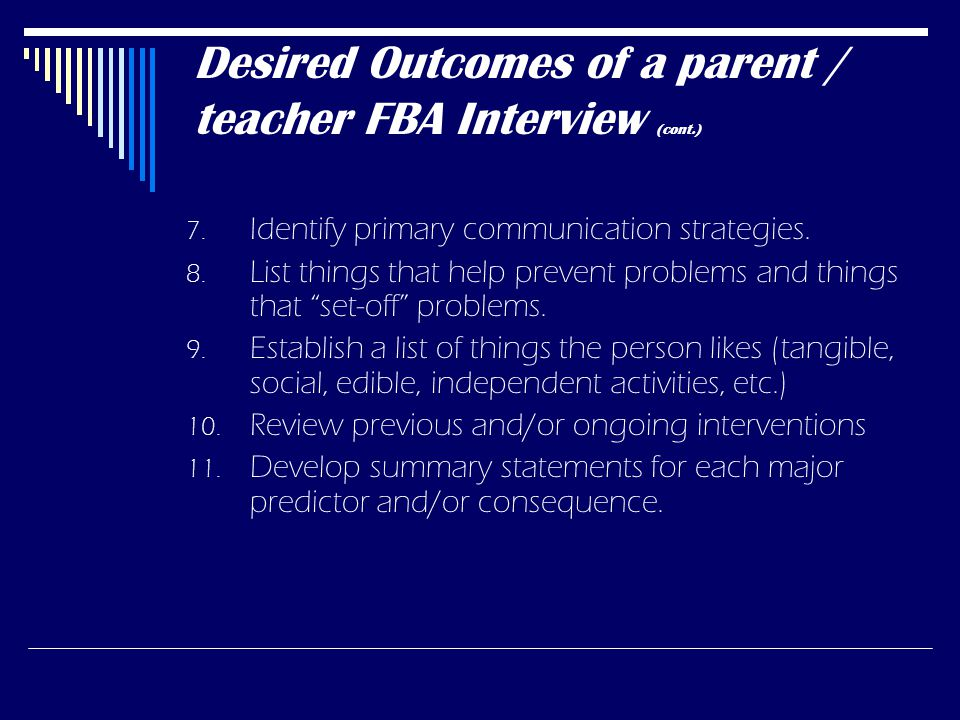 Desired Outcomes of a Teacher and Parent FBA Interview 1.