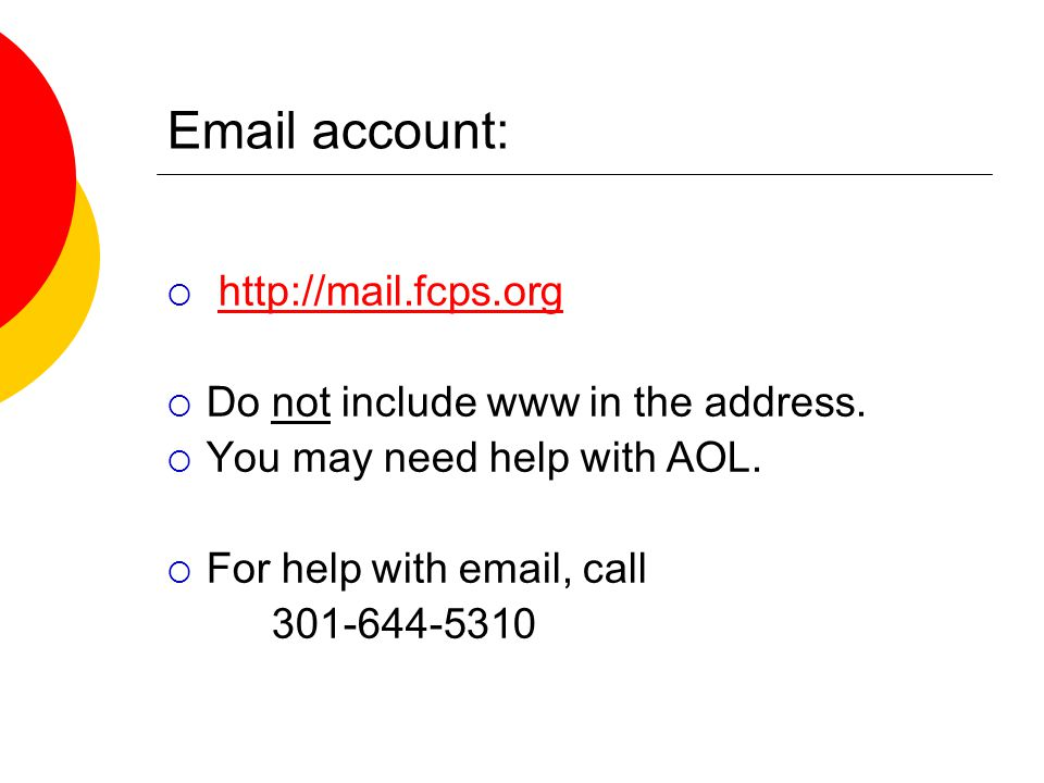 account:     Do not include www in the address.