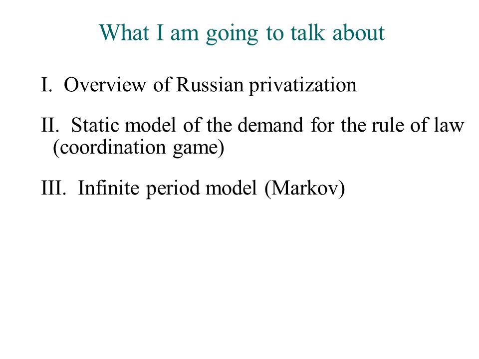What I am going to talk about I. Overview of Russian privatization II.