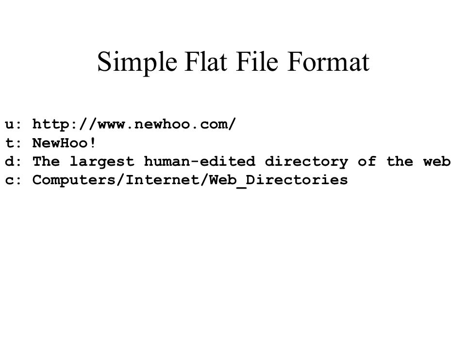 Simple Flat File Format u: http://www.newhoo.com/ t: NewHoo.