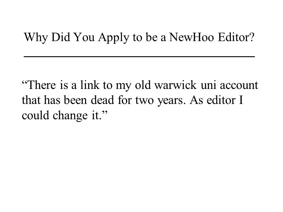 Why Did You Apply to be a NewHoo Editor.