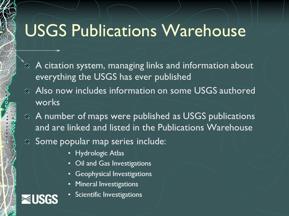 USGS Publications Warehouse A citation system, managing links and information about everything the USGS has ever published Also now includes informati