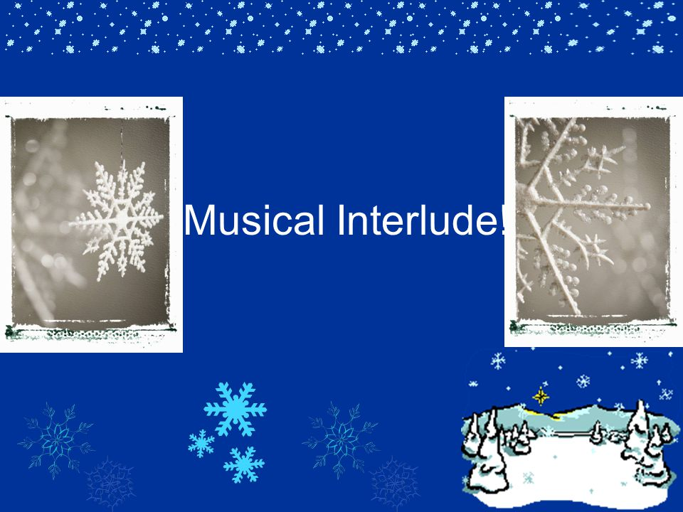 Musical Interlude!