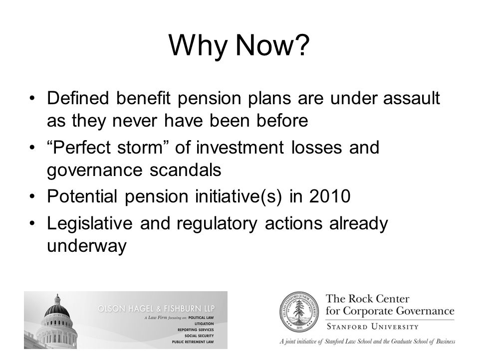 """Why Now? Defined benefit pension plans are under assault as they never have been before """"Perfect storm"""" of investment losses and governance scandals P"""