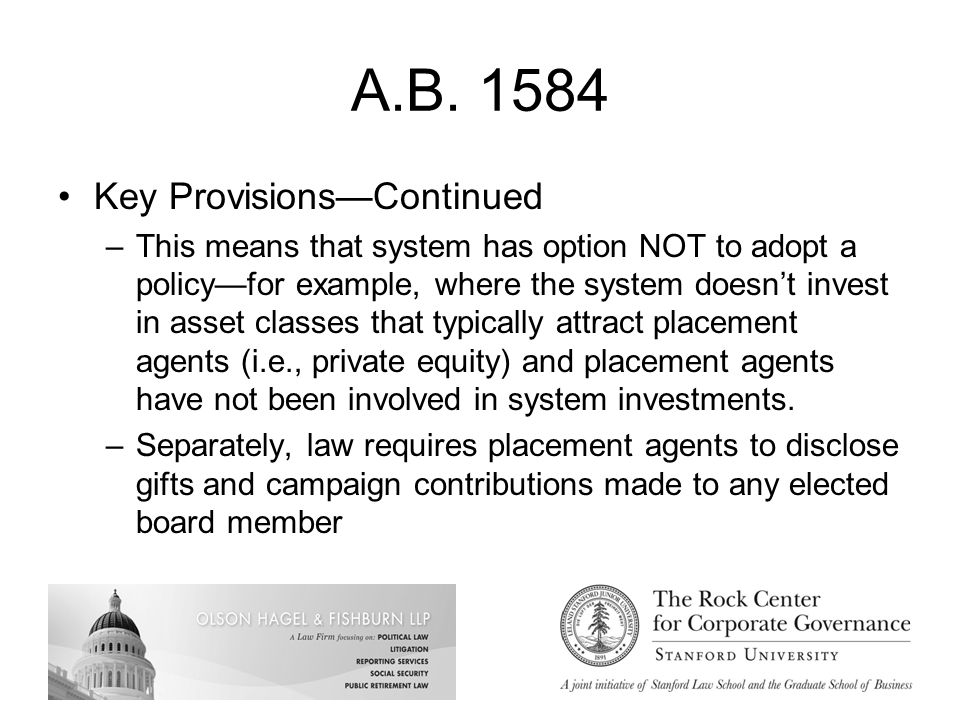 A.B. 1584 Key Provisions—Continued –This means that system has option NOT to adopt a policy—for example, where the system doesn't invest in asset clas